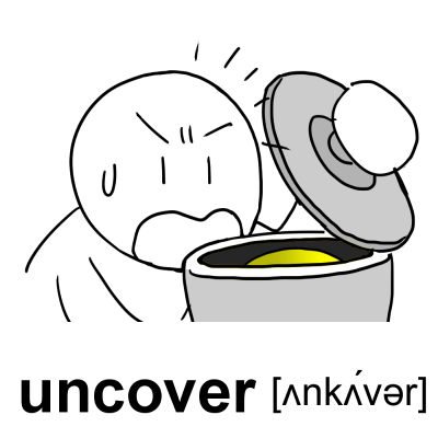 uncover