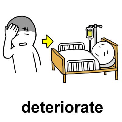 deteriorate